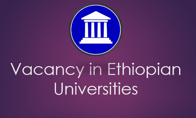Job Vacancy in Ethiopian Universities 2019 for Professor or Associate Professor, Lecturer, Technical Assistant